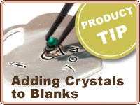 PRODUCT TIP: Adding Flat Back Crystals to Blanks