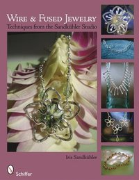Wire & Fused Jewelry Book by Iris Sandkuhler
