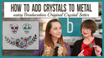 4-5-18-adding-crystals-to-metal-fbl_thumbnail_yt