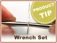 Written Product Guides PRODUCT TIP: Using the Wrench Set