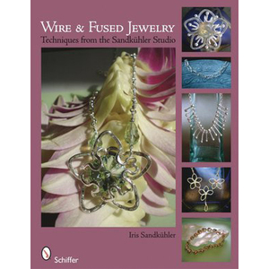 Books Wire & Fused Jewelry Book by Iris Sandkuhler