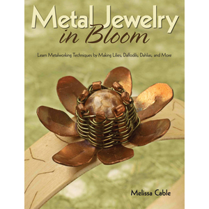 Books Metal Jewelry in Bloom by Melissa Cable