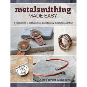 Media > Books > Non-Fiction > Craft, Hobby & Activity Books Metalsmithing Made Easy by Kate Richbourg