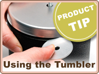 Written Product Guides PRODUCT TIP: Using the Tumbler